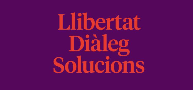 Llibertat, diàleg i solucions