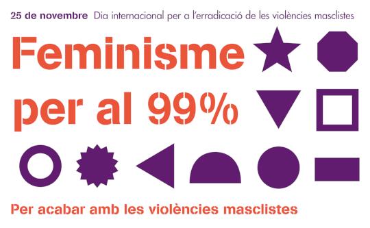 Un feminisme del 99% per acabar amb les violències masclistes